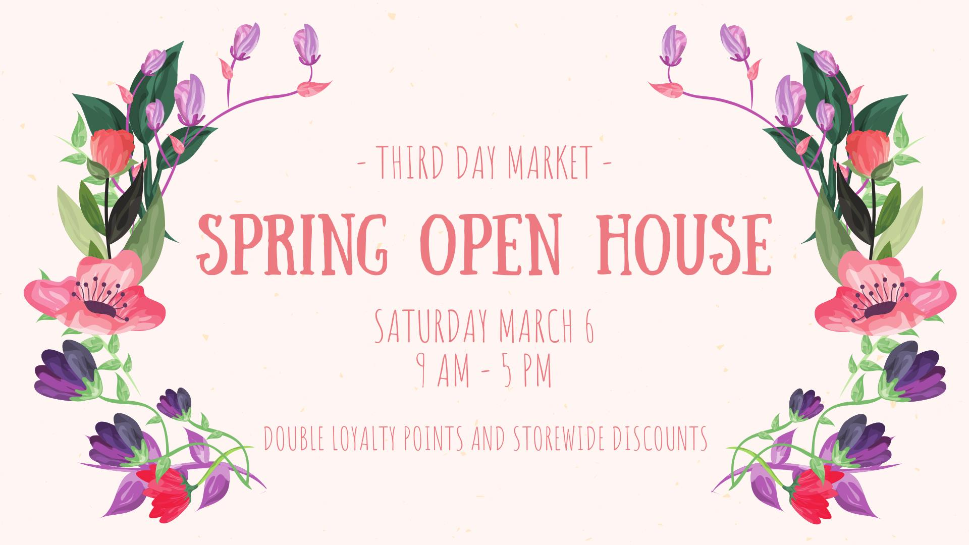 spring open house at third day market